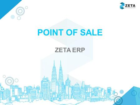 Www.zetasoftwares.com POINT OF SALE ZETA ERP. www.zetasoftwares.com ZETA POS.