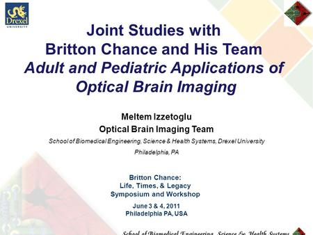 Meltem Izzetoglu Optical Brain Imaging Team School of Biomedical Engineering, Science & Health Systems, Drexel University Philadelphia, PA Joint Studies.