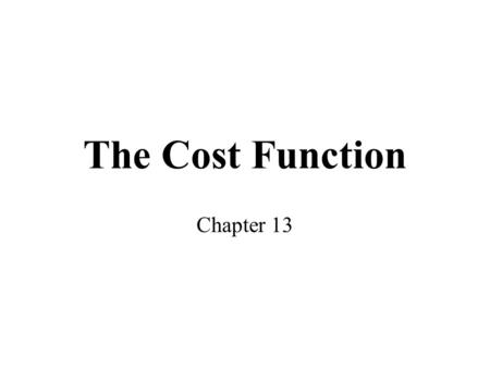 The Cost Function Chapter 13.