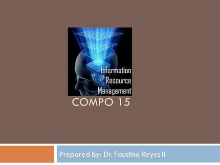 COMPO 15 Prepared by: Dr. Faustino Reyes II. Global Company A global company is a business that is driven by a global strategy, which enables it to plan.