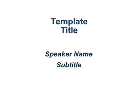 Template Title Speaker Name Subtitle. Disclosure Statement of Financial Interest Grant/Research Support Consulting Fees/Honoraria Major Stock Shareholder/Equity.