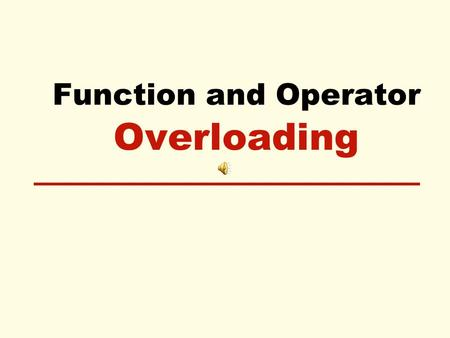 Function and Operator Overloading. Overloading Review of function overloading –It is giving several definitions to a single function name –The compiler.