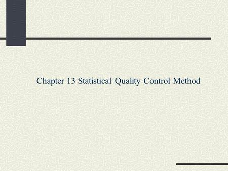 Chapter 13 Statistical Quality Control Method