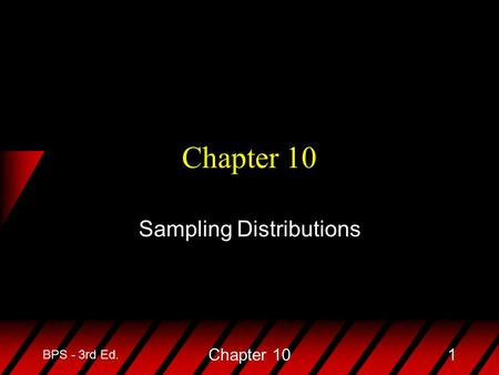 BPS - 3rd Ed. Chapter 101 Sampling Distributions.