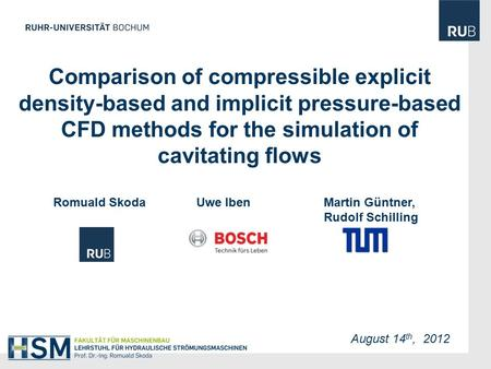 August 14 th, 2012 Comparison of compressible explicit density-based and implicit pressure-based CFD methods for the simulation of cavitating flows Romuald.