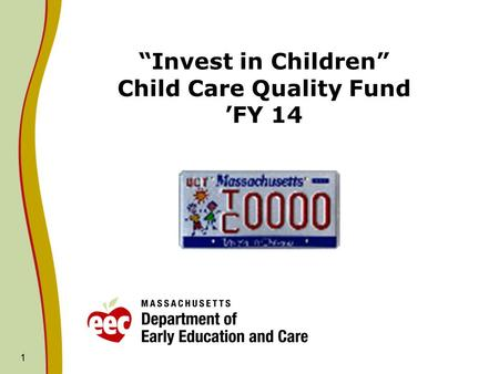 """Invest in Children"" Child Care Quality Fund 'FY 14 1."