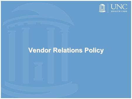 Vendor Relations Policy. Why Is There A Policy? The Patient Protection and Affordable Care Act was signed into law March 23, 2010. The new law contains.