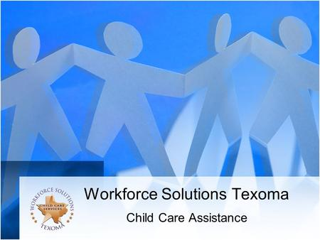 Workforce Solutions Texoma Child Care Assistance.