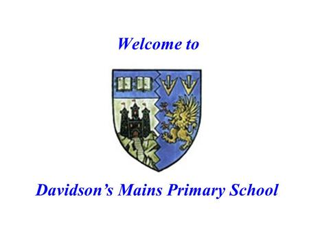 Welcome to Davidson's Mains Primary School Living in Edinburgh and attending Davidson's Mains Primary School.