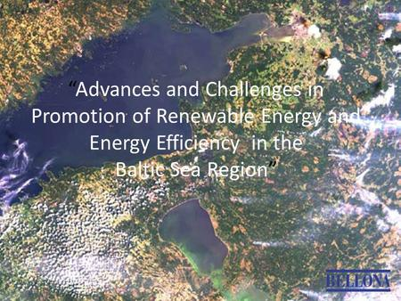 """Advances and Challenges in Promotion of Renewable Energy and Energy Efficiency in the Baltic Sea Region"""