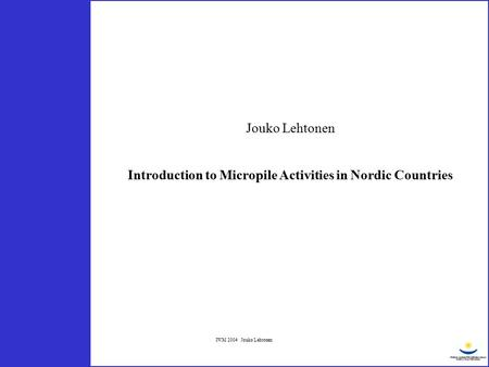 Introduction to Micropile Activities in Nordic Countries