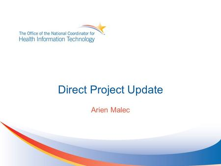 Direct Project Update Arien Malec. First Production Usage Immunization data from Hennepin County Medical Center to Minnesota Department of Health via.