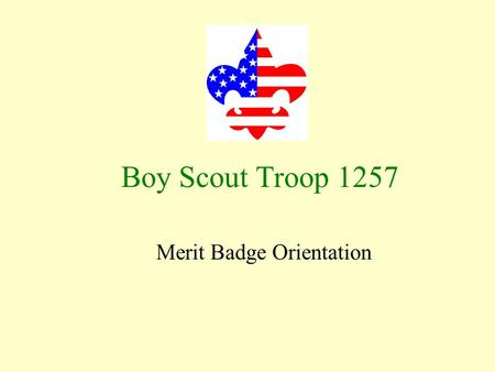 Merit Badge Orientation