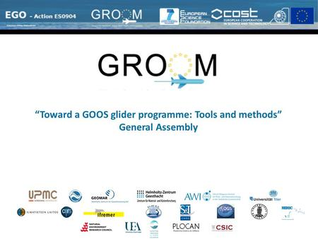 """Toward a GOOS glider programme: Tools and methods"" General Assembly."