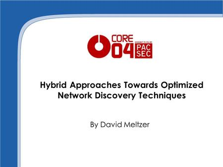 Hybrid Approaches Towards Optimized Network Discovery Techniques By David Meltzer.