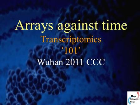 Arrays against time Transcriptomics '101' Wuhan 2011 CCC.
