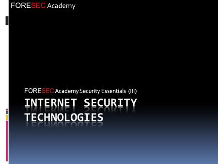FORESEC Academy FORESEC Academy Security Essentials (III)