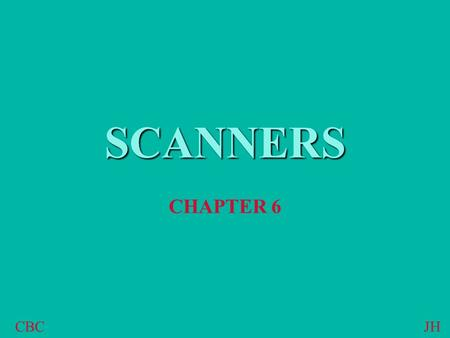 CBCJH SCANNERS CHAPTER 6. CBCJH SCANNER USES RETRIEVE FAULT CODES FOR: –POWERTRAIN CONTROL SYSTEMS –TRANSMISSION CONTROL SYSTEMS –SPEED CONTROL, AIR BAGS.
