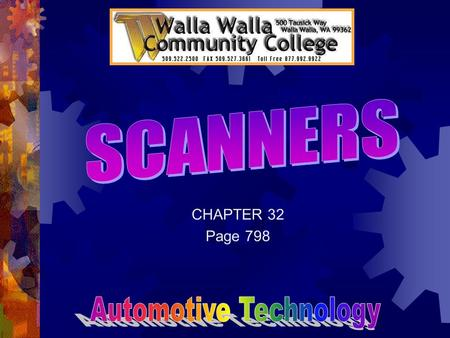CHAPTER 32 Page 798. SCANNER USES  RETRIEVE FAULT CODES FOR:  POWERTRAIN CONTROL SYSTEMS  TRANSMISSION CONTROL SYSTEMS  SPEED CONTROL, AIR BAGS 