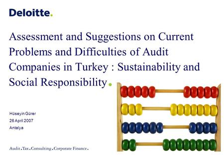 Assessment and Suggestions on Current Problems and Difficulties of Audit Companies in Turkey : Sustainability and Social Responsibility. Hüseyin Gürer.