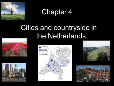 Chapter 4 Cities and countryside in the Netherlands.