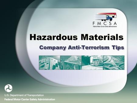 Hazardous Materials Company Anti-Terrorism Tips. Overview This presentation is designed to inform companies of the appropriate steps that should be taken.