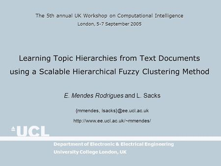 The 5th annual UK Workshop on Computational Intelligence London, 5-7 September 2005 The 5th annual UK Workshop on Computational Intelligence London, 5-7.