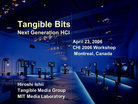 Tangible Bits Next Generation HCI