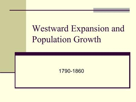 Westward Expansion and Population Growth