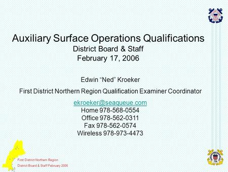 First District Northern Region District Board & Staff February 2006 Auxiliary Surface Operations Qualifications District Board & Staff February 17, 2006.