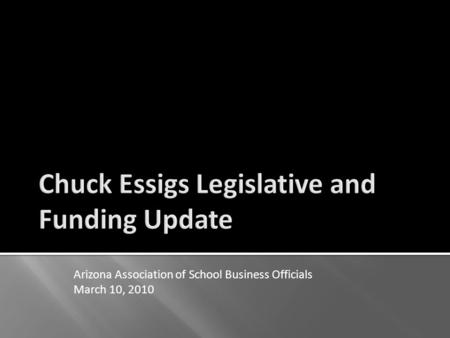 Arizona Association of School Business Officials March 10, 2010.