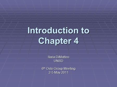 Introduction to Chapter 4 Ilaria DiMatteo UNSD 6 th Oslo Group Meeting 2-5 May 2011.