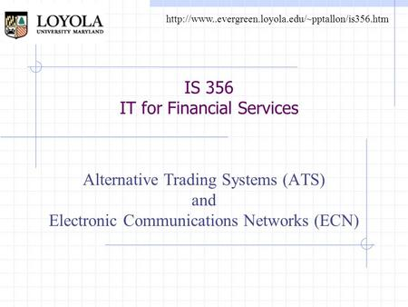 Alternative trading systems (ats)