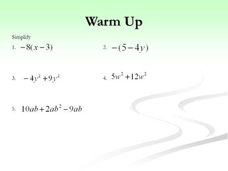 Simplify 1. 2. 3.4. 5. Warm Up. Classifying Polynomials Section 8-1.
