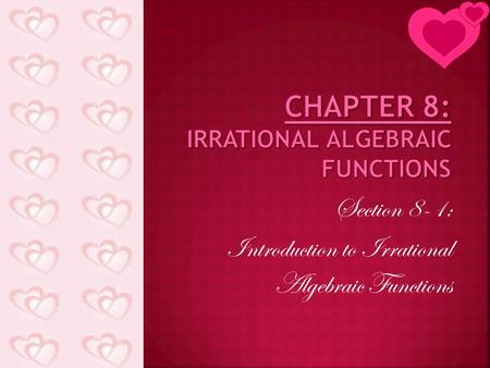 chapter 8 irrational algebraic functions ppt download. Black Bedroom Furniture Sets. Home Design Ideas