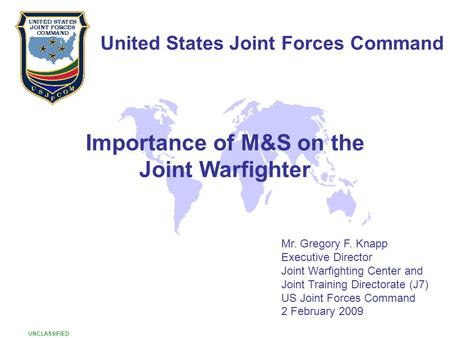 United States Joint Forces Command Importance of M&S on the