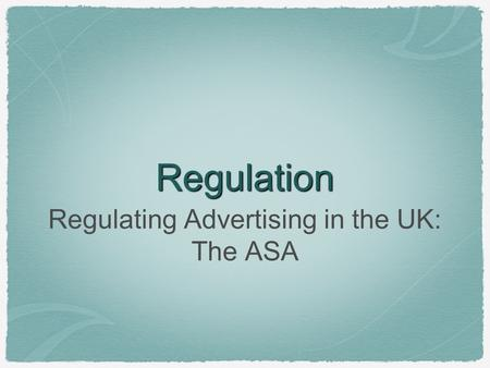 Regulating Advertising in the UK: The ASA