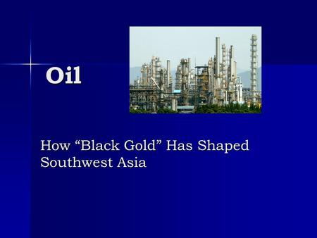 "How ""Black Gold"" Has Shaped Southwest Asia"