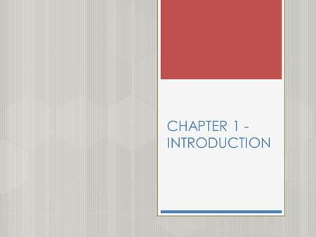 CHAPTER 1 - INTRODUCTION. CONTENT 1) A brief history of medical microbiology 2) Host – parasite relationships 3) Mechanism of pathogenesis  Pathogenic.
