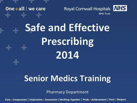 Safe and Effective Prescribing 2014 Senior Medics Training Pharmacy Department.