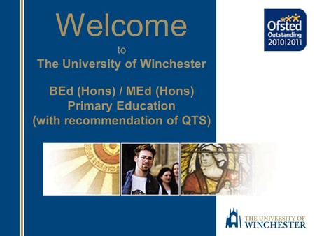 Welcome to The University of Winchester BEd (Hons) / MEd (Hons) Primary Education (with recommendation of QTS)