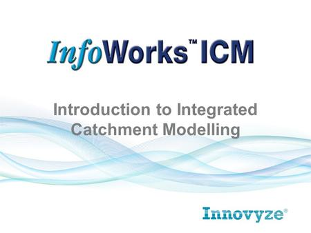 Introduction to Integrated Catchment Modelling. Modeling is now a pre-requisite to understanding the impact of Urban Development Government Directives.