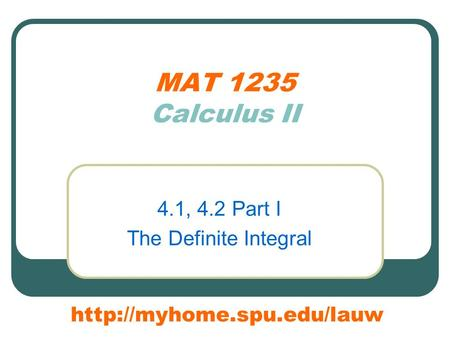 MAT 1235 Calculus II 4.1, 4.2 Part I The Definite Integral