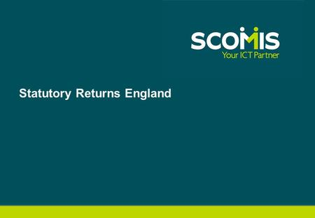 Statutory Returns England. Content Spring Release 2013CTF 12 Enhancements Summer Release 2013School Census Autumn 2013 Summer Release 2013Items to be.