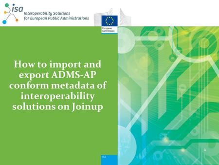How to import and export ADMS-AP conform metadata of interoperability solutions on Joinup 1.