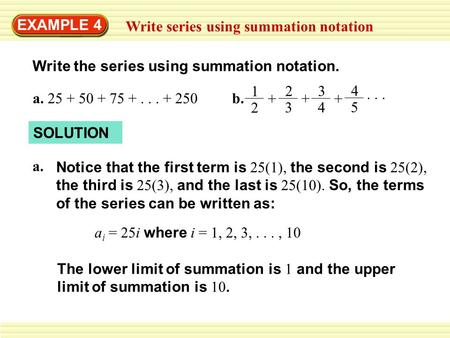 EXAMPLE 4 Write series using summation notation
