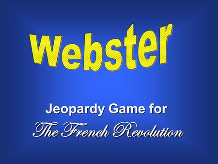 Jeopardy Game for The French Revolution. $200 $300 $400 $500 $100 $200 $300 $400 $500 $100 $200 $300 $400 $500 $100 $200 $300 $400 $500 $100 $200 $300.