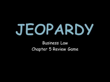 Business Law Chapter 5 Review Game. Business-Related Crimes Crime Classifications Elements of Crime 100 200 300 400 500 600 700 Final Jeopardy Jeopardy.
