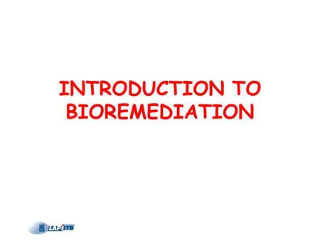 INTRODUCTION TO BIOREMEDIATION. Superfund Remedial Action Technology Selected FY94.