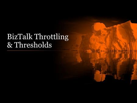 BizTalk Throttling & Thresholds